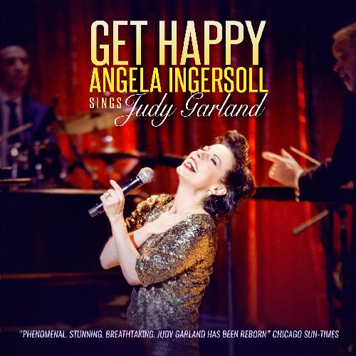 Get Happy Angela Ingersoll sings Judy-Garland